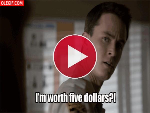¿Soy digno de cinco dólares?