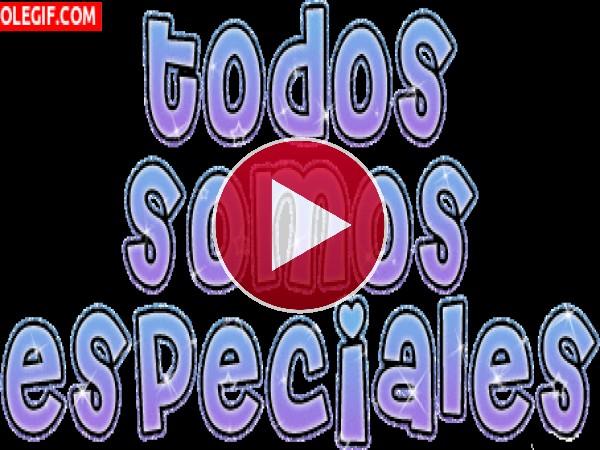Todos somos especiales